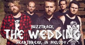 Buzztrack: The Wedding – Heartbreak In Melody