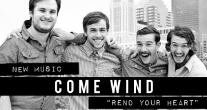 Buzztrack: Come Wind – Rend Your Heart
