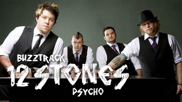 Buzztrack: 12 Stones – Psycho