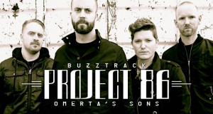 Buzztrack: Project 86 – Omerta's Sons