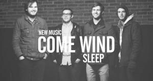 """Buzztrack: Come Wind – """"Sleep"""""""