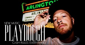 "Buzztrack: Playdough – ""Cash Rules Everything"""