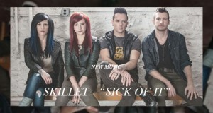 "Buzztrack: Skillet – ""Sick Of It"""