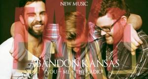 "Buzztrack: Abandon Kansas – ""You + Me + The Radio"""