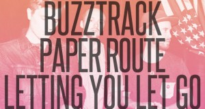 "Buzztrack: Paper Route – ""Letting You Let Go"""