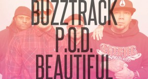 "Buzztrack: P.O.D. – ""Beautiful"""