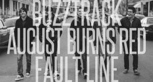 "Buzztrack: August Burns Red – ""Fault Line"""