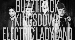 "Buzztrack: Kingsdown – ""Electric Ladyland"""