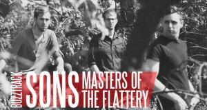 Buzztrack: SONS – Masters of the Flattery