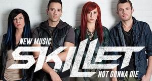 """Buzztrack: Skillet – """"Not Gonna Die"""""""