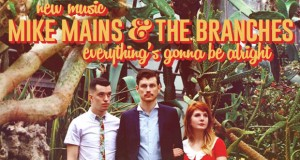 "Buzztrack: Mike Mains & The Branches – ""Everything's Gonna Be Alright"""