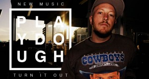 "Buzztrack: Playdough – ""Turn It Out"""