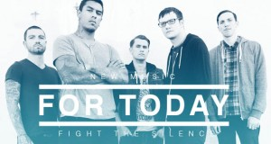 """Buzztrack: For Today – """"Fight The Silence"""""""