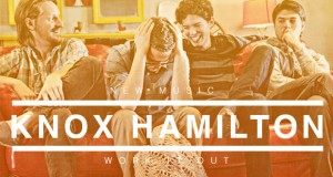 "Buzztrack: Knox Hamilton – ""Work It Out"""