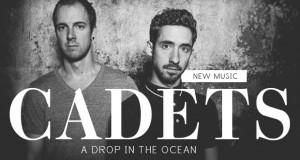 """Buzztrack: CADETS – """"A Drop In The Ocean"""""""