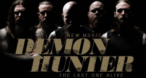 "Buzztrack: Demon Hunter – ""The Last One Alive"""