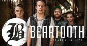 """Buzztrack: Beartooth – """"Beaten In Lips"""