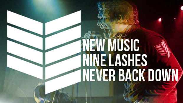 "Buzztrack: Nine Lashes – ""Never Back Down"""