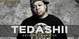 "Buzztrack: Tedashii – ""Nothing I Can't Do"""
