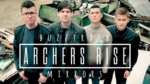 "Buzztrack: Archers Rise – ""Mirrors"""