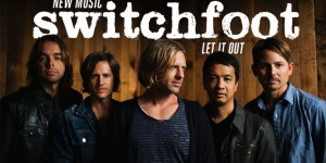 "Buzztrack: Switchfoot – ""Let It Out"""