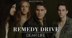 "Buzztrack: Remedy Drive – ""Dear Life"""