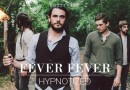 "Buzztrack: Fever Fever – ""Hypnotized"""