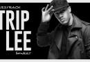 """Buzztrack: Trip Lee – """"Shweet"""""""