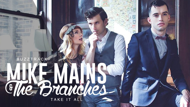 """Buzztrack: Mike Mains & The Branches – """"Take It All"""""""
