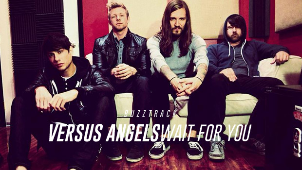 "Buzztrack: Versus Angels – ""Wait For You"""