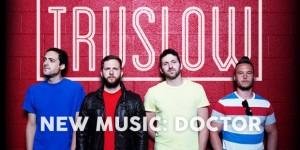 "Buzztrack: Truslow – ""Doctor"""
