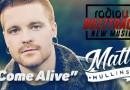 Matty Mullins – Come Alive