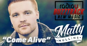Matty Mullins – Come Alive