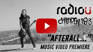 RadioU Music Video Premiere: Children 18:3 - Afterall...