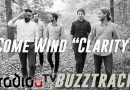 Come Wind – Clarity