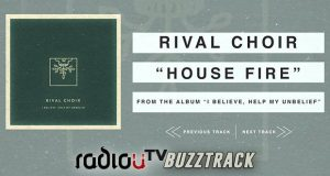 Rival Choir – House Fire
