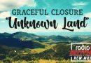 Graceful Closure – Unknown Land