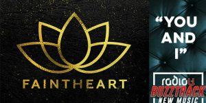 Faintheart – You And I