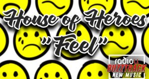 House Of Heroes – Feel