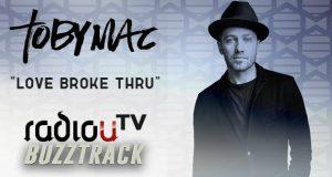 TobyMac – Love Broke Thru