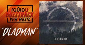 Glasslands – Deadman