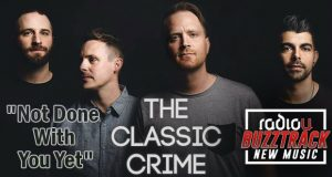 The Classic Crime – Not Done With You Yet