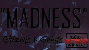 Citizens & Saints - Madness