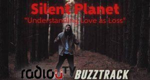 Silent Planet – Understanding Love As Loss