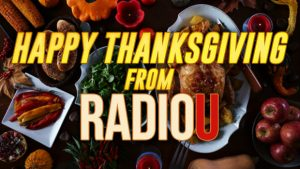 Happy Thanksgiving from RadioU