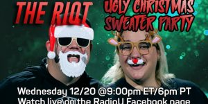 The RIOT's Ugly Sweater Christmas Party!