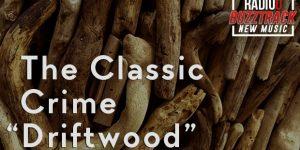 The Classic Crime – Driftwood