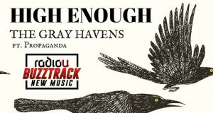 The Gray Havens – High Enough (feat. Propaganda)
