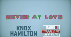 Knox Hamilton – Never My Love