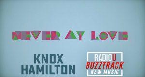 Knox Hamilton – Never My Love